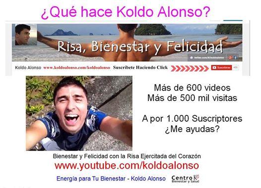 Koldo Alonso en you tube con 1000 suscriptores en el canal de video Risa, Bienestar y Felicidad