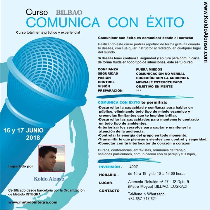 16 y 17 JUNIO Comunica con EXITO del Metodo INTEGRA Koldo Alonso CE Cartel 2018 instructor BILBAO Centro BIENESTAR y FELICIDAD