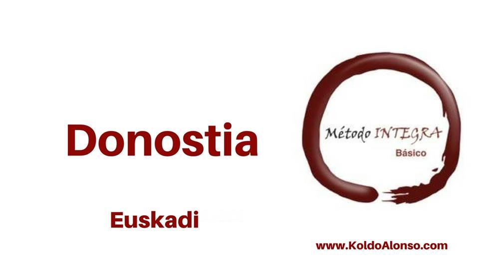 Metodo INTEGRA en DONOSTIA - SAN SEBASTIAN EUSKADI con Koldo Alonso Sesiones y Cursos de TRANSFORMACION y Liberacion EMOCIONAL