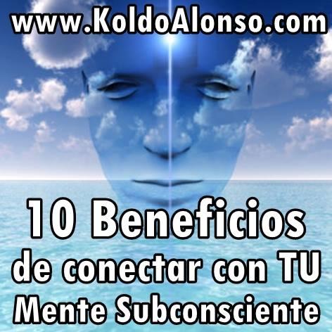 Los 10 Beneficios de Conectarte con tu Subconciente
